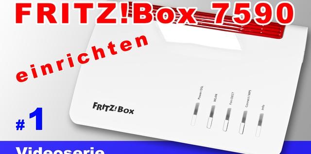 FRITZ!Box 7590 einrichten - Teil 1