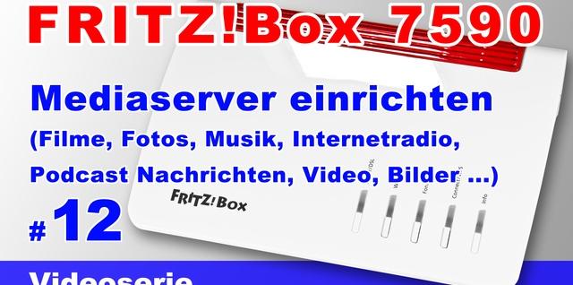 FRITZ!Box 7590 Mediaserver einrichten