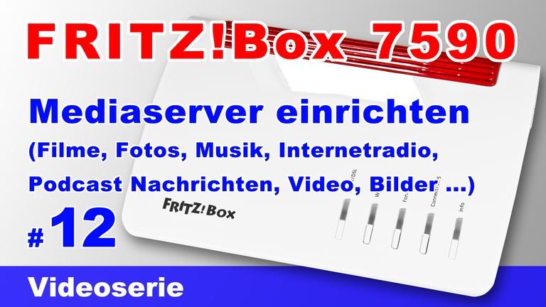 FRITZ!Box 7590 Mediaserver einrichten - Teil 12
