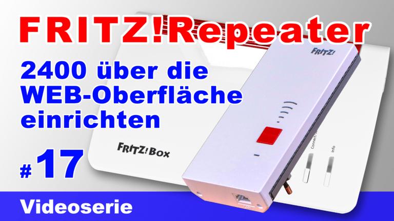 FRITZ!Repeater 2400 über die eigene WEB-Oberfläche einrichten - Teil 17