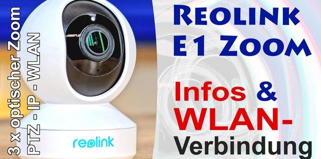 Reolink E1 Zoom WLAN einrichten