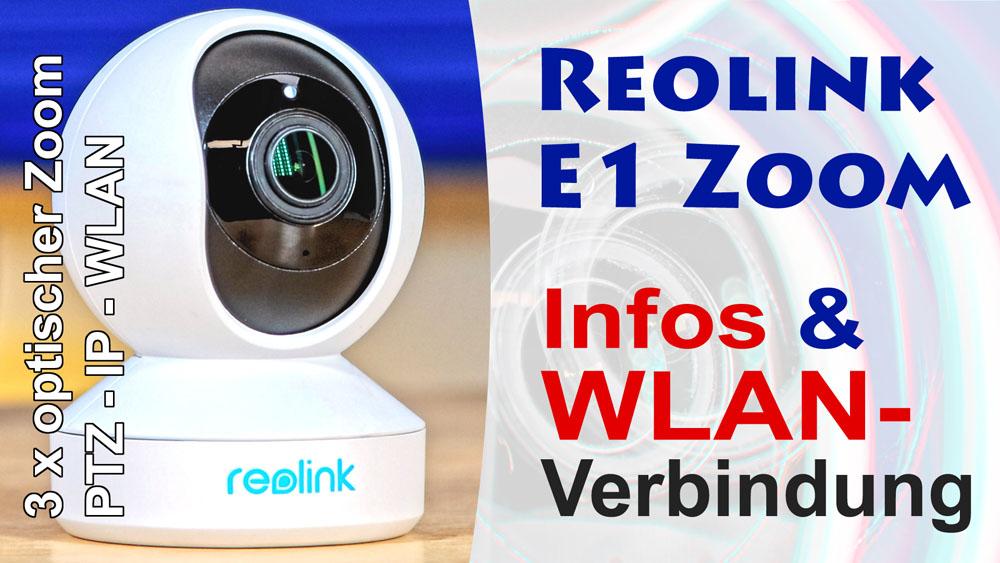 Reolink E1 Zoom PTZ IP Kamera im WLAN einrichten