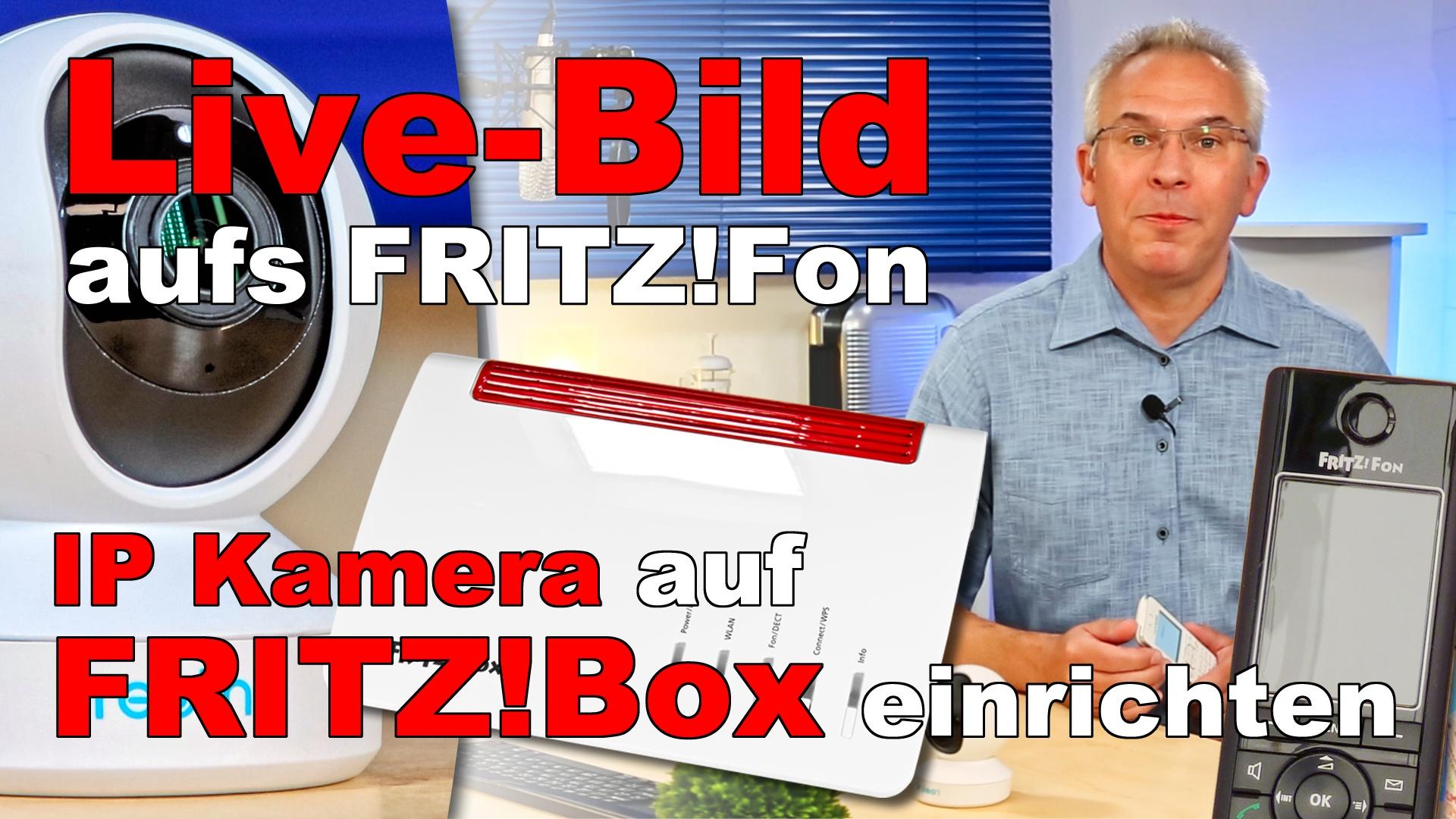 FRITZ!Fon LiveBild einrichten – FRITZ!Box mit IP Kamera einrichten!