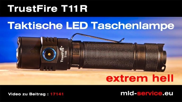 TrustFire T11R - Extrem helle taktische LED Taschenlampe im Test!