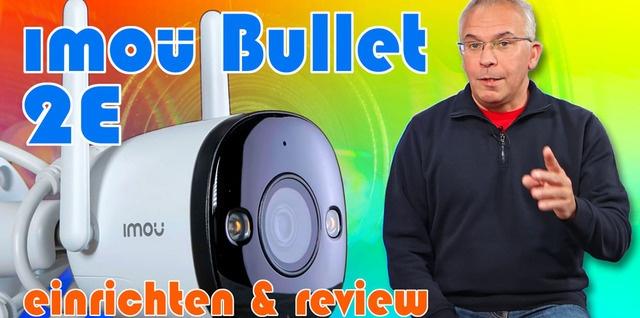 imou Bullet 2E Überwachungskamera Installation und Review
