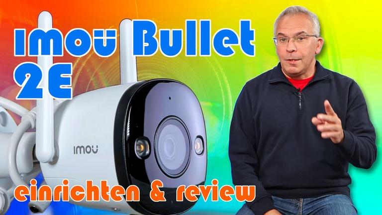 imou Bullet 2E Überwachungskamera Installation & Review
